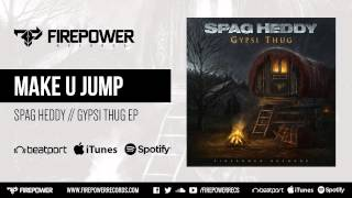 Spag Heddy - Make U Jump [Firepower Records - Dubstep]