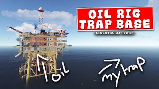 OIL RIG TRAP BASE - RUST (getting bp's first)