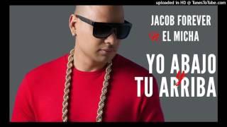 Jacob Forever Ft  El Micha   Yo Abajo Y Tu Arriba Oficial Audio