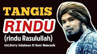 TANGIS RINDU - lagu Hits ramadhan 2018 Rindu Rasulullah  (derry sulaiman feat Noer Mancunk) Covers