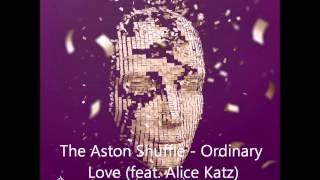 The Aston Shuffle - Ordinary Love (feat. Alice Katz)