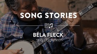 Béla Fleck Big Country | Reverb Song Stories