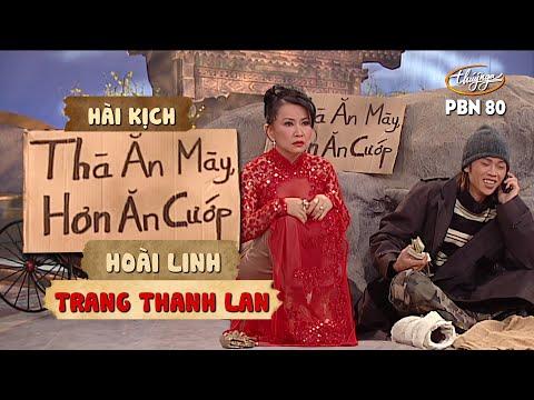"""Hài Kịch """"Thà Ăn Mày Hơn Ăn Cướp""""   PBN 80   Hoài Linh & Trang Thanh Lan"""