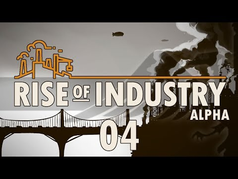 RISE OF INDUSTRY #04 MAGAZINE MAGNATE - Rise of Industry Alpha 2 Gameplay / Let's Play
