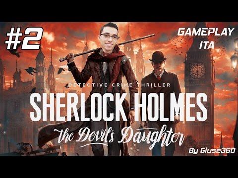 UN MISTERO DA SVELARE! - SHERLOCK HOLMES THE DEVIL'S DAUGHTER Let's Play #2 [By Giuse360]