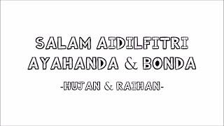Hujan & Raihan - Salam Aidilfitri Ayahanda & Bonda | Lirik Papan Puteh