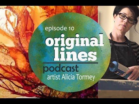 Original Lines Episode Ten- Pursuit of the Beautiful: Artist Alicia Tormey