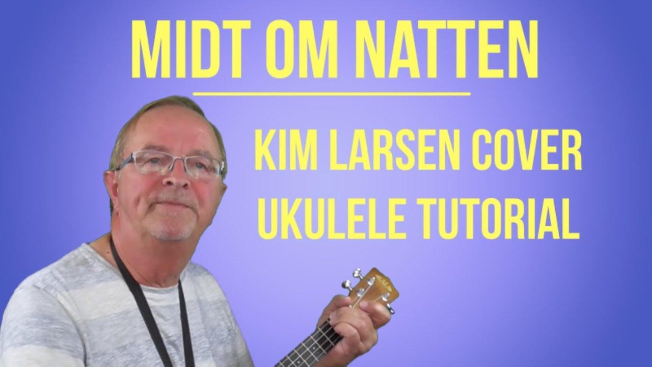 Midt om natten. Kim Larsen cover. Ukulele tutorial. Lær at spille ukulele.