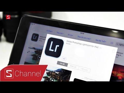 Schannel – Trải nghiệm Adobe Lightroom: Chỉnh sửa ảnh chuyên nghiệp cho iOS