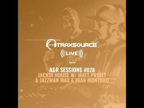TRAXSOURCE LIVE! A&R Sessions #028 - Jackin House with Matt Pruitt and Iban Montoro & Jazzman Wax