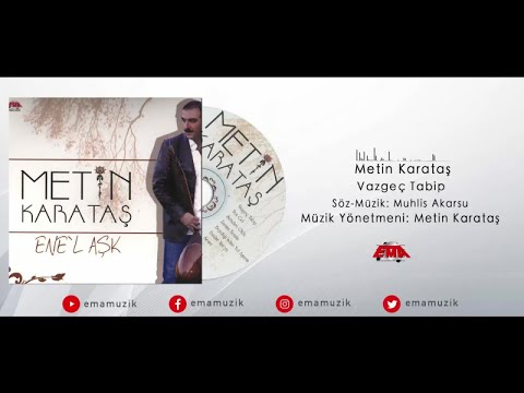 Metin Karataş - Vazgeç Tabip - (Ene-l Aşk / 2007 Official Video)