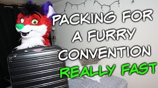 Packing For A Furry Convention REALLY FAST
