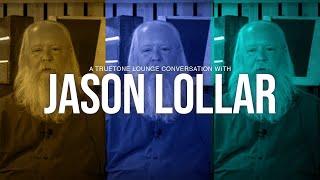 Jason Lollar  | Truetone Lounge