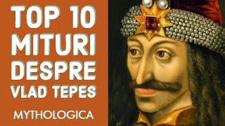 Top 10 mituri despre VLAD TEPES