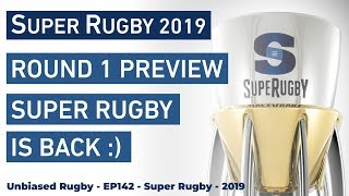 Super Rugby Is Back - Round 1 Preview - 2019