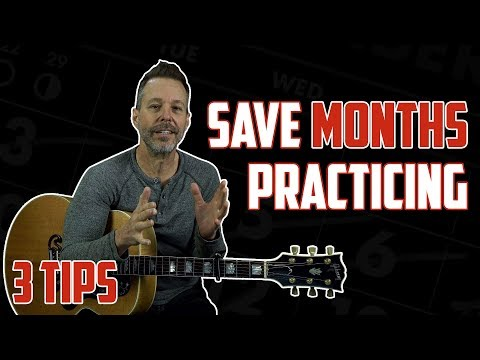 3 Tips to SAVE You Months of Practicing the Guitar
