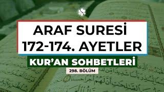 Kur'an Sohbetleri | ARAF SURESİ 172-174. AYETLER