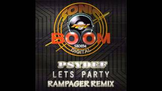 Psydef - Let's Party (Rampagers Switch The Riff Remix) [Sonic Boom Digital]