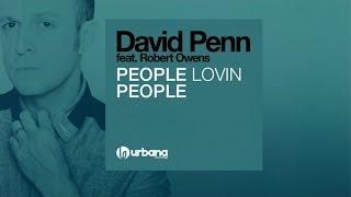 David Penn  Ft. Robert Owens - People Lovin' People (Vanilla Ace Remix)