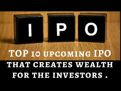 Top 10 upcoming IPOs that creates wealth for the Investors in 2017 .