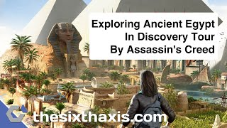Exploring Ancient Egypt In Discovery Tour By Assassin's Creed