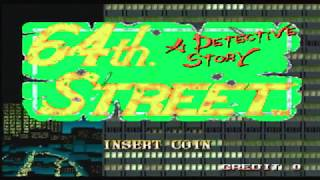 64th Street: A Detective Story - (Full Game) Arcade MAME Longplay [112]