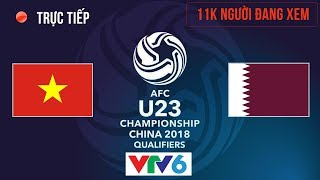 U23 Việt Nam vs U23 Qatar | Vòng  Bán Kết U23 Châu Á 23.1.2018 | Hiệp 1