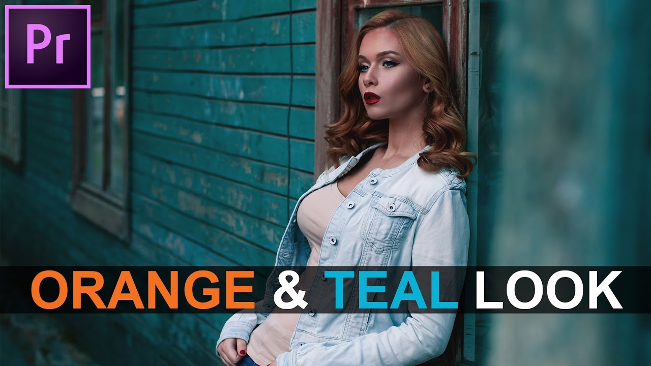 Color Grading With Premiere Pro CC  Orange  Teal Look