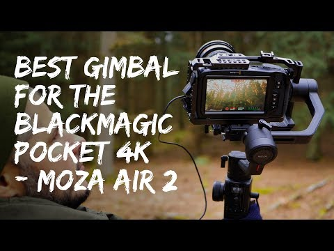 Best Gimbal For The Blackmagic Pocket Cinema Camera 4K - Moza Air 2
