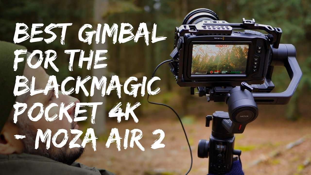 Best Gimbal For The Blackmagic Pocket Cinema Camera 4k Moza Air 2 Youtube