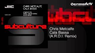 Chris Metcalfe - Cala Bassa (A.R.D.I. Remix)