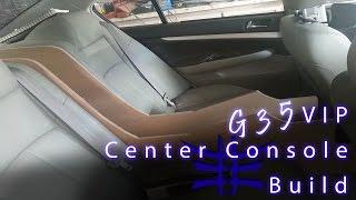 Vip Center Console Build 1 | Vip Infiniti G35 Build