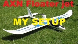 AXN Floater jet - Cloud Fly MY SETUP