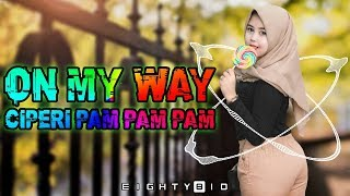 DJ ON MY WAY - DESPACITO Ciperi PAM PAM FULL BASS Mantul!!!