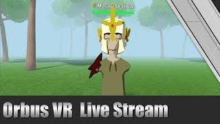 Orbus VR MMORPG 24/7 Closed Beta LiveStream (New Art!) - 11/15/17