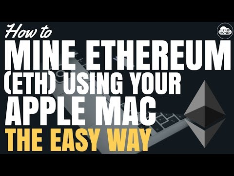 How To Mine Ethereum (ETH) On Your Apple Mac - The Easy Way