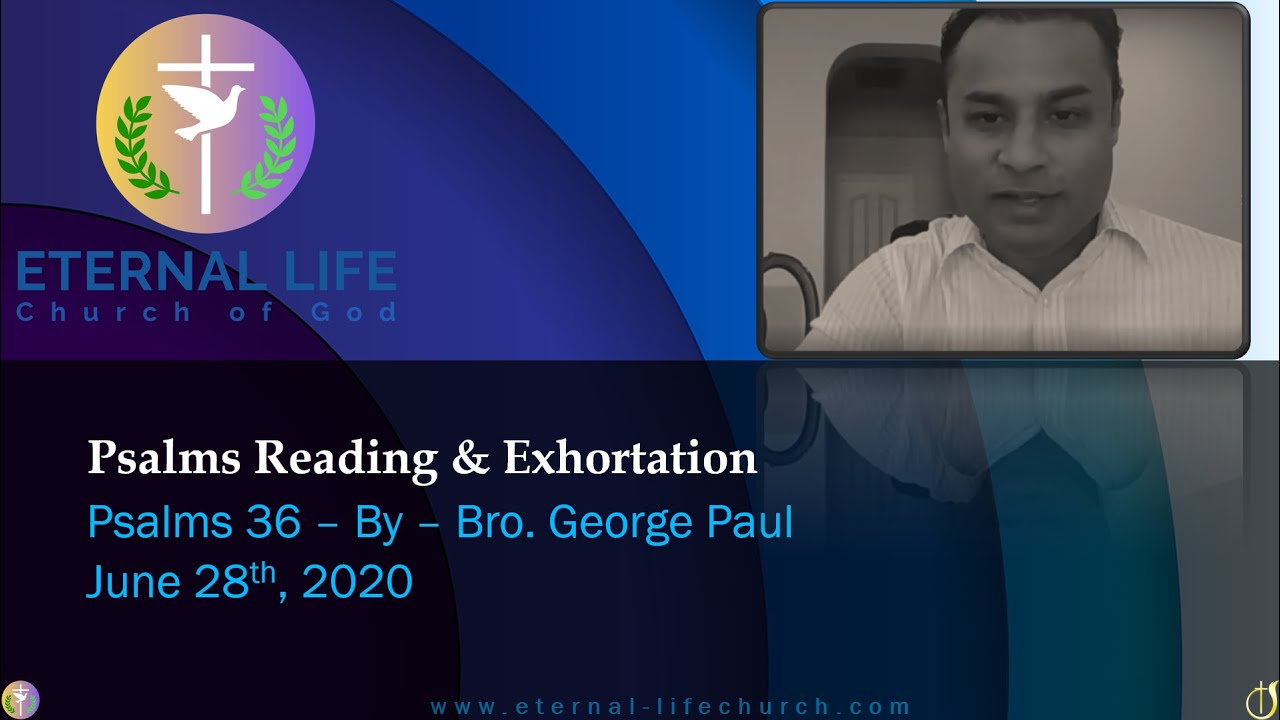 Psalms Reading and Exhortation: Psalms 36 - By - Bro. Dr. George Paul