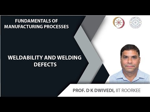 Lecture 51: Weldability and welding defects
