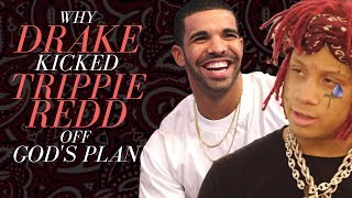Why Drake Kicked Trippie Redd off God's Plan