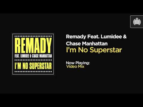 Remady Feat. Lumidee & Chase Manhattan - I'm No Superstar (Video Mix)