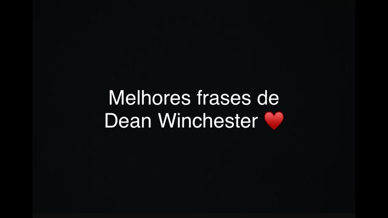 Melhores Frases Youtube: Melhores Frases De Dean Winchester