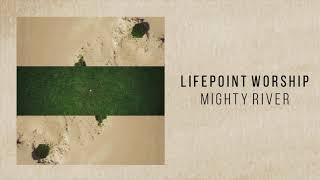 "Lifepoint Worship ""Mighty River"""