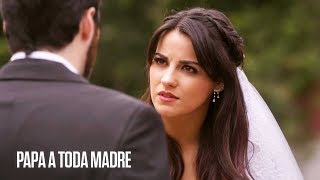 Papá a toda madre | Renée huye de su boda con Alejandro