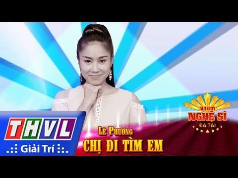THVL | Người nghệ sĩ đa tài - Tập 2: Chị đi tìm em - Lê Phương