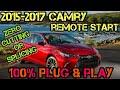 2015-2017 Toyota Camry 100% Plug & Play Remote Start Kit - FULL INSTALL!