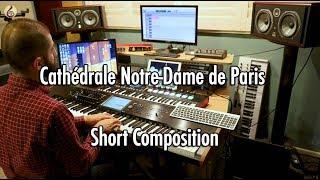 Cathédrale Notre-Dame de Paris - Short Composition