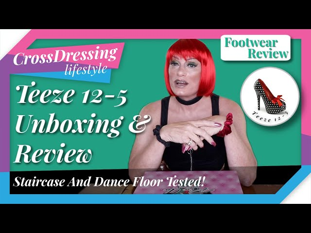 Crossdressing Teeze 12-5 unboxing staircase and dance floor tested reviewing high heeled stilettos