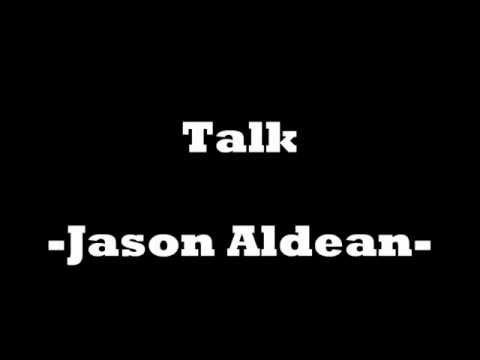 Talk -Jason Aldean lyrics