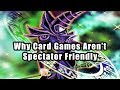 Why Card Games Aren't Spectator Friendly