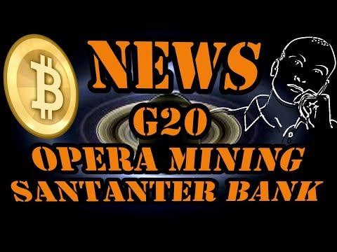 News Südkorea, G20 Bitflyer Opera Mining, Santander Zahlungsstopp - Kryptowährung Deutsch / Bitcoin